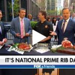 """Fox & Friends"" Celebrates National Prime Rib Day"